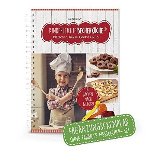 kinderleichte becherk che pl tzchen kekse cookies co. Black Bedroom Furniture Sets. Home Design Ideas